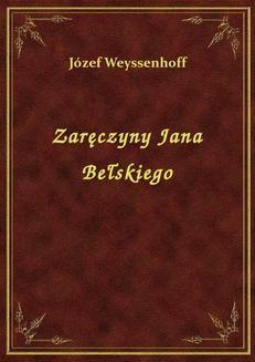 Chomikuj, ebook online Zaręczyny Jana Bełskiego. Józef Weyssenhoff