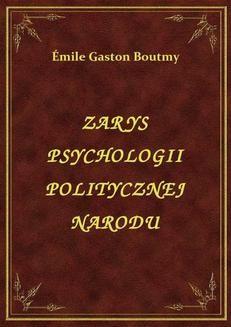 Chomikuj, ebook online Zarys Psychologii Politycznej Narodu. Émile Gaston Boutmy