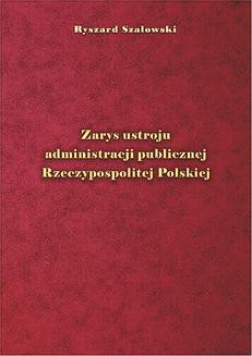 Chomikuj, ebook online Zarys ustroju administracji publicznej Rzeczypospolitej Polskiej. Ryszard Szałowski