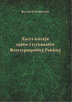 Chomikuj, ebook online Zarys ustroju sądów i trybunałów. Ryszard Szałowski