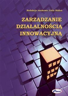 Chomikuj, ebook online Zarządzanie działalnością innowacyjną. Lidia Białoń