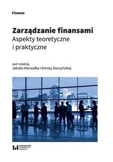 Chomikuj, ebook online Zarządzanie finansami. Aspekty teoretyczne i praktyczne. Jakub Marszałek
