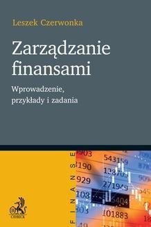 Chomikuj, pobierz ebook online Zarządzanie finansami. Wprowadzenie przykłady i zadania. Leszek Czerwonka