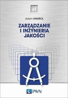 Chomikuj, ebook online Zarządzanie i inżynieria jakości. Adam Hamrol