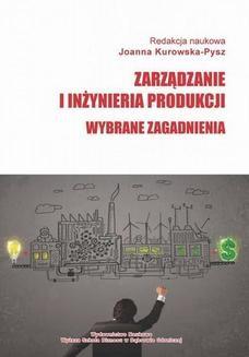 Chomikuj, pobierz ebook online Zarządzanie i inżynieria produkcji. Wybrane zagadnienia. Joanna Kurowska-Pysz