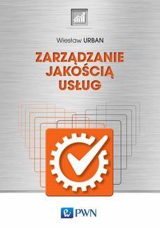 Chomikuj, ebook online Zarządzanie jakością usług. Wiesław Urban