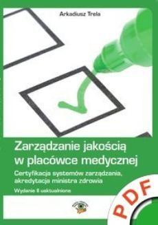 Chomikuj, pobierz ebook online Zarządzanie jakością w placówce medycznej. Arkadiusz Trela