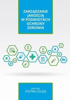 Chomikuj, ebook online Zarządzanie jakością w podmiotach ochrony zdrowia. Piotr Celej