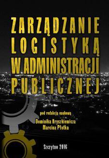 Chomikuj, ebook online Zarządzanie logistyką w administracji publicznej. Dominik Hryszkiewicz