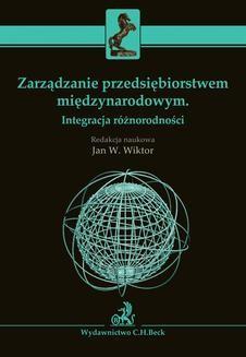 Chomikuj, pobierz ebook online Zarządzanie przedsiębiorstwem międzynarodowym. Integracja różnorodności. Jan Witkor