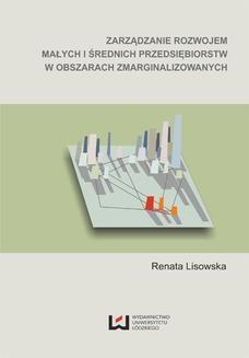 Chomikuj, ebook online Zarządzanie rozwojem małych i średnich przedsiębiorstw w obszarach zmarginalizowanych. Renata Lisowska