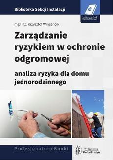 Chomikuj, ebook online Zarządzanie ryzykiem w ochronie odgromowej – analiza ryzyka dla domu jednorodzinnego. Krzysztof Wincencik