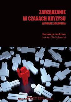 Chomikuj, ebook online Zarządzanie w czasach kryzysu. Wybrane zagadnienia. Łukasz Wróblewski