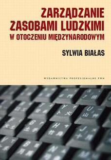Chomikuj, ebook online Zarządzanie zasobami ludzkimi w otoczeniu międzynarodowym. Kulturowe uwarunkowania. Sylwia Białas