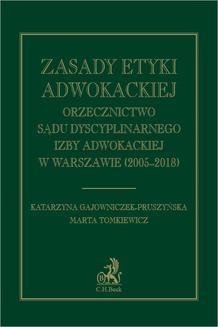 Chomikuj, ebook online Zasady etyki adwokackiej. Orzecznictwo Sądu Dyscyplinarnego Izby Adwokackiej w Warszawie (2005-2018). Katarzyna Gajowniczek-Pruszyńska