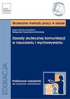 Chomikuj, pobierz ebook online Zasady skutecznej komunikacji w nauczaniu i wychowywaniu. Małgorzata Taraszkiewicz–Kotońska
