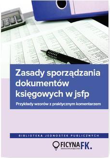 Ebook Zasady sporządzania dokumentów księgowych w jsfp. Przykłady wzorów z praktycznym komentarzem pdf