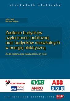 Chomikuj, ebook online Zasilanie budynków użyteczności publicznej oraz budynków mieszkalnych w energię elektryczną. Część 1. Mirosław Miegoń