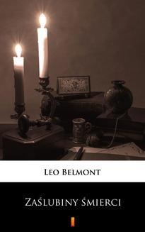 Chomikuj, pobierz ebook online Zaślubiny śmierci. Leo Belmont