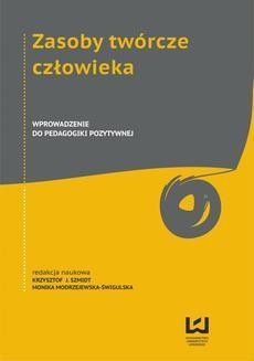Ebook Zasoby twórcze człowieka. Wprowadzenie do pedagogiki pozytywnej pdf
