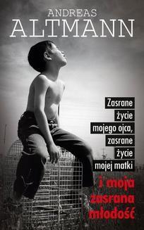 Chomikuj, ebook online Zasrane życie mojego ojca, zasrane życie mojej matki i moja zasrana młodość. Andreas Altmann