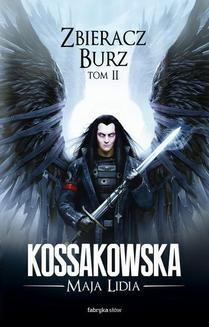 Chomikuj, ebook online Zastępy Anielskie. Zbieracz Burz, tom 2. Maja Lidia Kossakowska