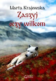 Chomikuj, ebook online Zaszyj oczy wilkom. Marta Krajewska