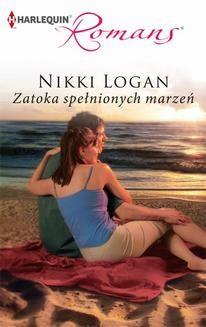 Chomikuj, ebook online Zatoka spełnionych marzeń. Nikki Logan