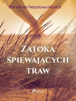 Chomikuj, ebook online Zatoka śpiewających traw. Stanisława Fleszarowa-Muskat null