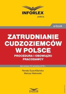 Chomikuj, ebook online Zatrudnianie cudzoziemców w Polsce – procedura i obowiązki pracodawcy. Renata Guza-Kiliańska