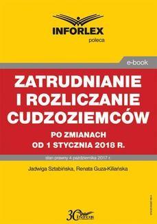 Chomikuj, ebook online Zatrudnianie i rozliczanie cudzoziemców po zmianach od 1 stycznia 2018 r.. Jadwiga Sztabińska