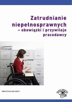 Chomikuj, ebook online Zatrudnianie niepełnosprawnych – obowiązki i przywileje pracodawcy. Emilia Wawrzyszczuk