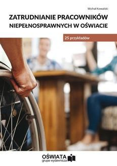 Chomikuj, pobierz ebook online Zatrudnianie pracowników niepełnosprawnych w oświacie – 25 przykładów. Michał Kowalski