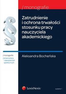 Chomikuj, ebook online Zatrudnienie i ochrona trwałości stosunku pracy nauczycieli akademickich. Wydanie 1. Aleksandra Bocheńska