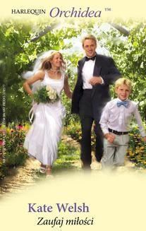 Chomikuj, pobierz ebook online Zaufaj miłości. Kate Welsh