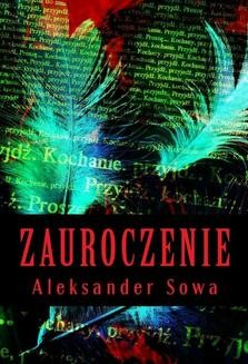 Chomikuj, ebook online Zauroczenie. Aleksander Sowa