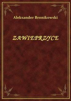 Chomikuj, ebook online Zawieprzyce. Aleksander Bronikowski