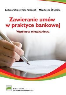 Chomikuj, ebook online Zawieranie umów w praktyce bankowej. Wspólnota mieszkaniowa. Justyna Gliszczyńska-Gniewek