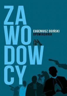 Chomikuj, ebook online Zawodowcy. Opowiadania. Eugeniusz Ogiński