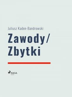 Chomikuj, ebook online Zawody/Zbytki. Juliusz Kaden-Bandrowski null