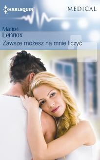 Chomikuj, ebook online Zawsze możesz na mnie liczyć. Marion Lennox