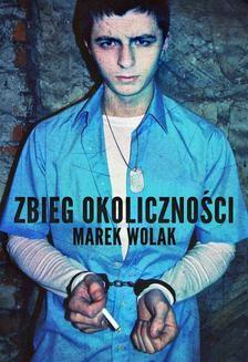 Chomikuj, ebook online Zbieg okoliczności. Marek Wolak