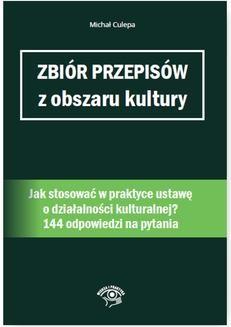 Ebook Zbiór przepisów z obszaru kultury. Jak stosować w praktyce ustawę o działalności kulturalnej? pdf