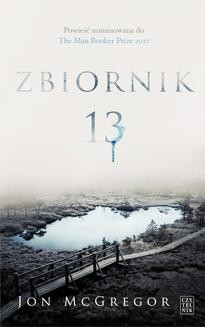 Chomikuj, ebook online Zbiornik 13. Jon McGregor