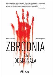 Chomikuj, ebook online Zbrodnia prawie doskonała. Monika Całkiewicz