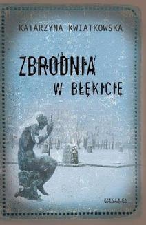 Chomikuj, ebook online Zbrodnia w błękicie. Katarzyna Kwiatkowska