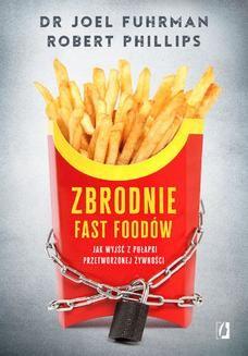 Chomikuj, ebook online Zbrodnie fast foodów. Joel Fuhrman