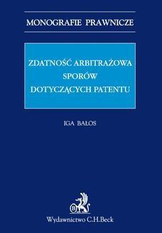 Chomikuj, ebook online Zdatność arbitrażowa sporów dotyczących patentów. Iga Bałos