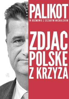 Chomikuj, ebook online Zdjąć Polskę z krzyża. Janusz Palikot