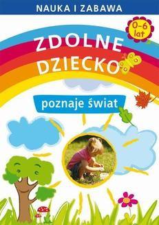 Chomikuj, ebook online Zdolne dziecko poznaje świat. 0-6 lat. Joanna Paruszewska